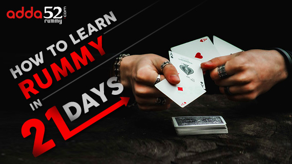 How to Learn Rummy in 21 Days