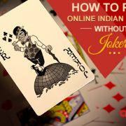 How to Play Online Indian Rummy without Jokers
