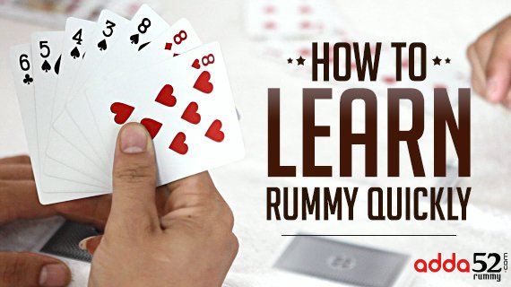 How to Learn Rummy Quickly