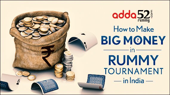 How to Make Big Money in Rummy Tournament in India