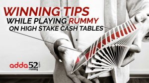 Winning Tips While Playing Rummy on High stake Cash Tables