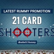 Latest Rummy promotion 21 Card Shooters @adda52 Rummy