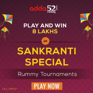 How to Win 8 Lakhs at Adda52 Rummy in Sankranti Special Tournament 2018