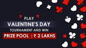 Play Valentine's Day Tournament and Win Prize pool of Rs. 2 Lakhs