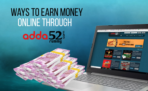 Ways To Earn Money Online Through Adda52 Rummy