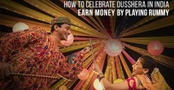 How to celebrate Dusshera in India and earn by playing Rummy
