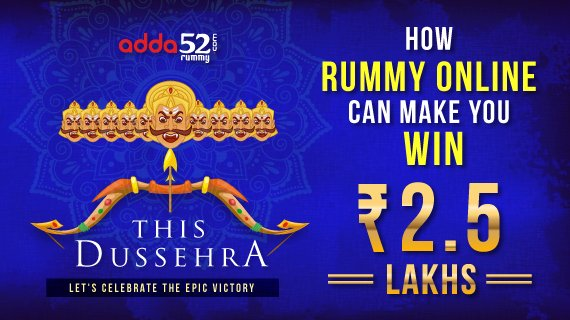 How rummy online can make you win 2.5 Lakhs on Dusshera eve