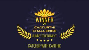 Catchup with Karthik, winner of Chaturthi Challenge Rummy Tournament