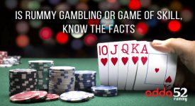 Is Rummy gambling or game of skill, know the facts
