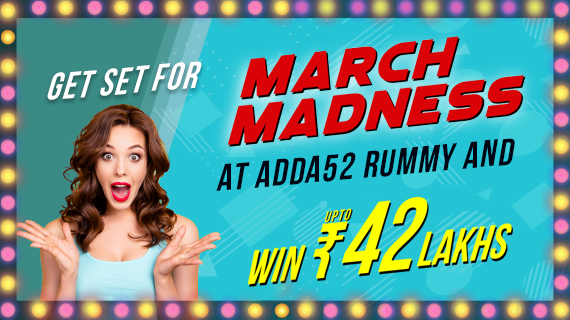 Get set for March Madness at Adda52 Rummy and win 42 Lacs