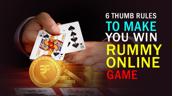 6 Thumb rules to make you win rummy online game