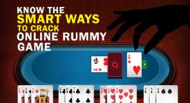 Know the Smart ways to crack Online Rummy Game