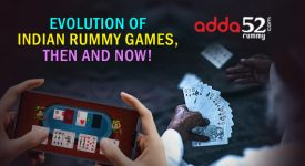 Evolution of Indian Rummy Games, Then and Now!