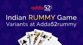 Play Interesting Indian Rummy Game Variants at Adda52 Rummy