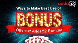 Ways to Make Best Use of Bonus Offers at Adda52 Rummy
