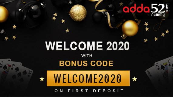 Welcome 2020 with Bonus code 'Welcome2020' on First Deposit