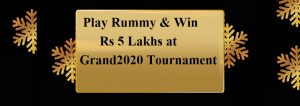 Play Rummy to Win Rs 5 Lakhs at Grand2020 Tournament