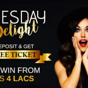 Tuesday Delights: Deposit & Get Free Ticket to Win from Rs 4 Lacs