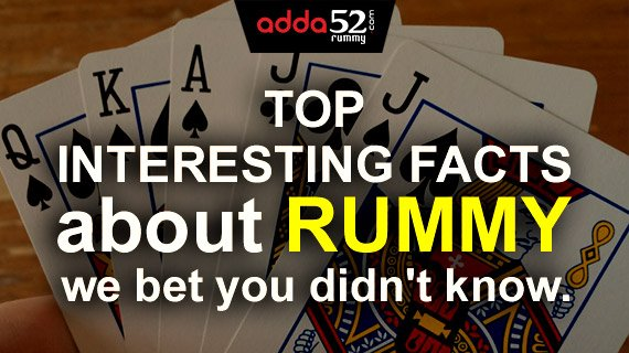 Top interesting facts about Rummy we bet you didn't know