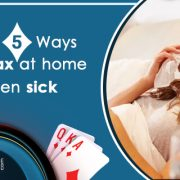 Top 5 ways to relax at home when sick