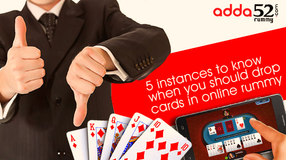 5 Instances to know when you should drop cards in online rummy