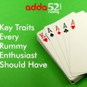 6 Key Traits Every Rummy Enthusiast Should Have