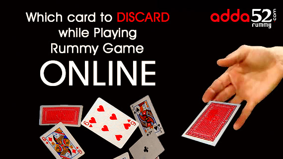 Which card to discard while playing Rummy Game online