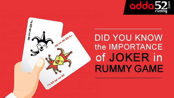 Did you know the Importance of Joker in Rummy Game