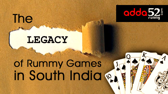 The Legacy of Rummy Games in South India