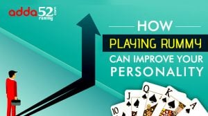How Playing Rummy Can Improve Your Personality