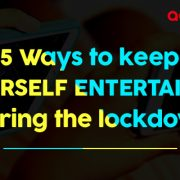 5 Ways to keep yourself entertained during the lockdown