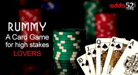 Rummy - A card game for high stakes lovers