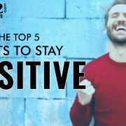Know the Top 5 Secrets to Stay Positive in Life