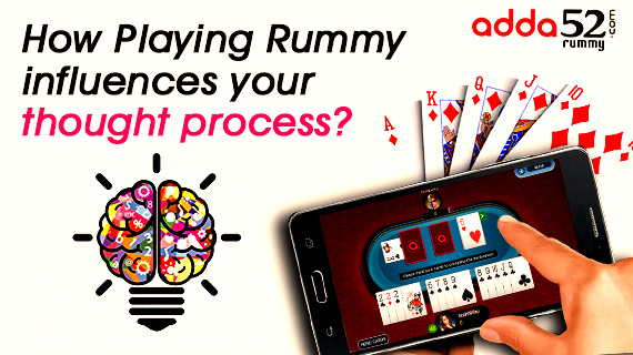 How Playing Rummy influences your thought process?