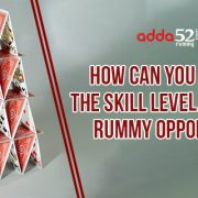 How can you know the skill level of your rummy opponent?