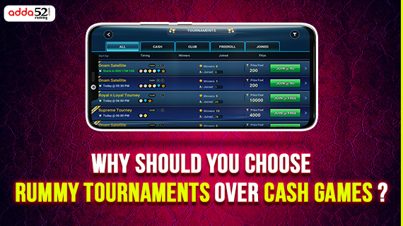 Why should you choose rummy tournaments over cash games?