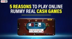 5 Reasons to play Online Rummy Real Cash Games