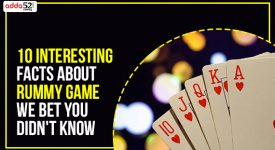 10 Interesting Facts about Rummy Game we bet you didn't know