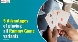 5 Advantages of playing all Rummy Game variants