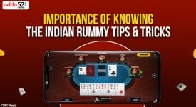 Importance of knowing the Indian Rummy tips & tricks