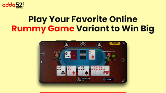 Play-Your-Favorite-Online-Rummy-Game-Variant-to-Win-Big_Blog