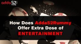 How Does Adda52Rummy Offer Extra Dose of Entertainment