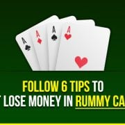 Follow 6 Tips to Not Lose Money in Rummy Cards