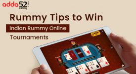 Rummy Tips to Win Indian Rummy Online Tournaments