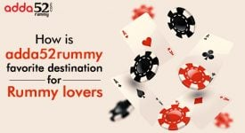 How is Adda52Rummy favorite destination for rummy lovers