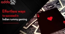 Effortless ways to succeed in Indian rummy gaming