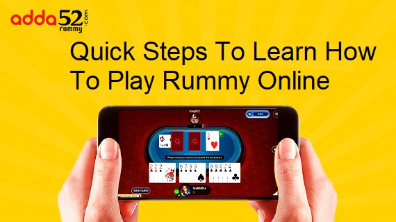 Quick Steps to Learn How to Play Rummy Online