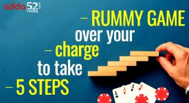 5 Steps to take charge over your Rummy game